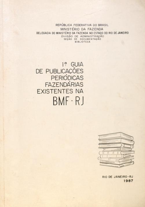 Ministério da Fazenda - 1º Guia de Publicações Periódicas Fazendárias Existentes na BMF - RJ