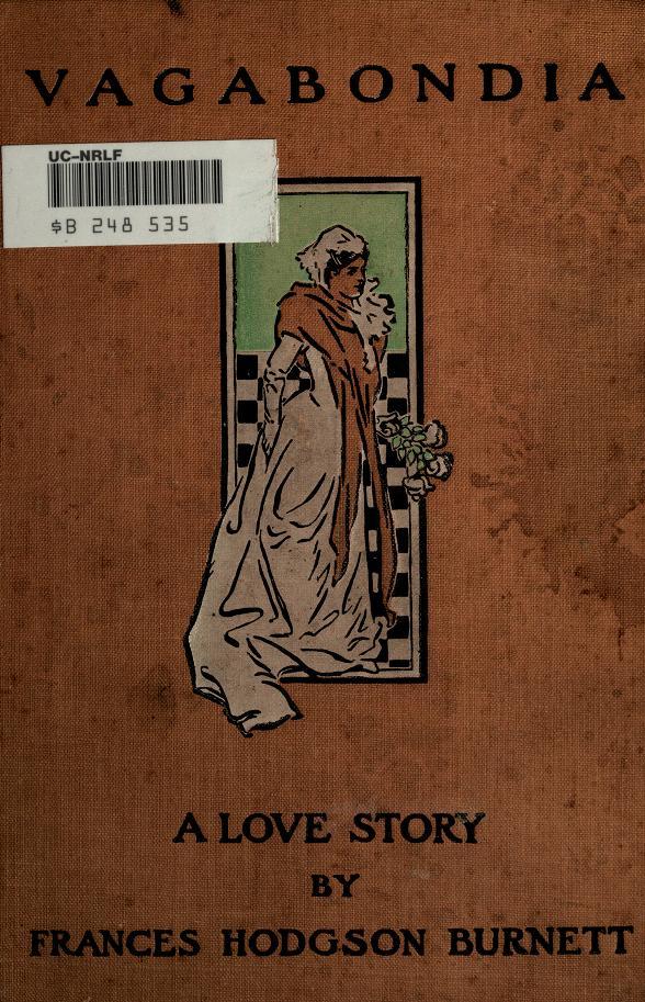 Frances Hodgson Burnett - Vagabondia : a love story