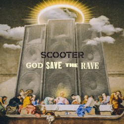 God Save the Rave by Scooter